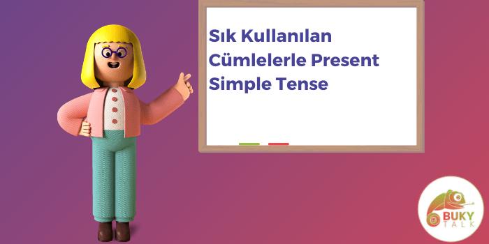 Photo of Sık Kullanılan Cümlelerle Present Simple Tense